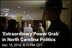'Extraordinary Power Grab' in North Carolina Politics
