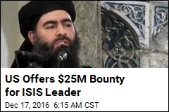 US Offers $25M Bounty for ISIS Leader