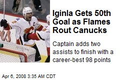 Iginla Gets 50th Goal as Flames Rout Canucks