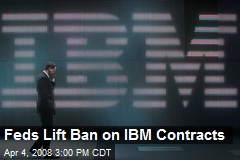 Feds Lift Ban on IBM Contracts