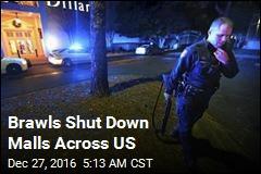 Brawls Shut Down Malls Across US
