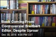 Book Coming From Controversial Breitbart Editor, Despite Uproar