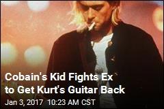 Cobain's Kid Fights Ex to Get Kurt's Guitar Back