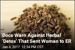 Docs Warn Against Herbal 'Detox' That Sent Woman to ER