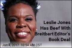 Leslie Jones Has Beef With Breitbart Editor's Book Deal