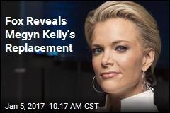 Fox Reveals Megyn Kelly's Replacement