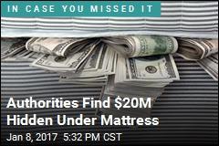 Authorities Find $20M Hidden Under Mattress