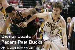 Diener Leads Pacers Past Bucks