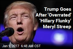 Trump Goes After 'Overrated' 'Hillary Flunky' Meryl Streep