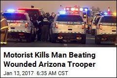 Motorist Kills Man Beating Wounded Arizona Trooper