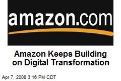 Amazon Keeps Building on Digital Transformation