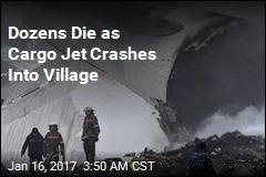 Dozens Die as Cargo Jet Crashes Into Village