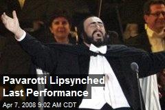 Pavarotti Lipsynched Last Performance
