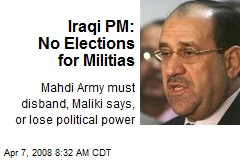 Iraqi PM: No Elections for Militias