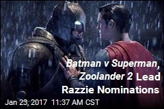 Batman v Superman , Zoolander 2 Lead Razzie Nominations