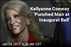 Kellyanne Conway 'Punched Man at Inaugural Ball'