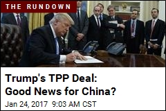 Trump's TPP Deal: Good News for China?