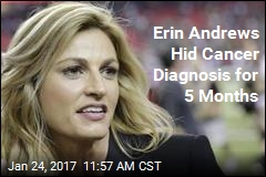 Erin Andrews Hid Cancer Diagnosis for 5 Months