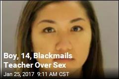 Boy, 14, Blackmails Teacher Over Sex