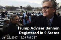 Trump Adviser Bannon Registered in 2 States