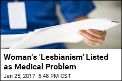 Woman's 'Lesbianism' Listed as Medical Problem
