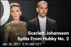 Scarlett Johansson Splits From Hubby No. 2