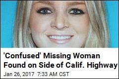 Missing Woman Found Wandering Calif. Highway