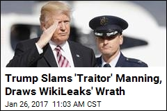 Trump Slams 'Traitor' Manning, Draws WikiLeaks' Wrath