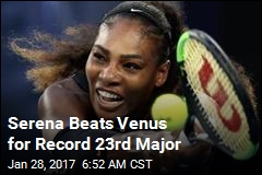 Serena Beats Venus for Record 23rd Major