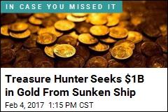 Treasure Hunter Seeks $1B in Gold From Sunken Ship