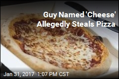 Guy Named 'Cheese' Allegedly Steals Pizza