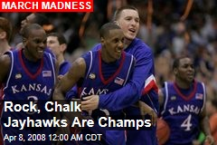 Rock, Chalk Jayhawks Are Champs