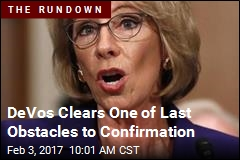 DeVos Clears One of Last Obstacles to Confirmation
