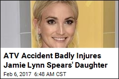 Jamie Lynn Spears' Daughter Badly Hurt on ATV: Report