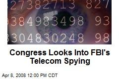 Congress Looks Into FBI's Telecom Spying