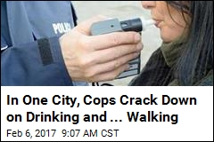 In One City, Cops Crack Down on Drinking and ... Walking