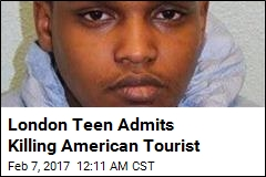 London Teen Admits Killing American Tourist