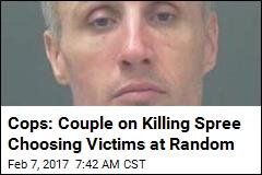'Running Nightmare': Cops Say Couple on Killing Spree