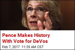 Pence Casts Tie-Breaker, Confirms DeVos for Education