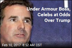Under Armour Boss, Celebs at Odds Over Trump