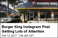 Burger King Instagram Post Getting Lots of Attention