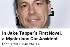 In Jake Tapper's First Novel, a Mysterious Car Accident