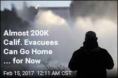 Almost 200K Calif. Evacuees Can Go Home ... for Now