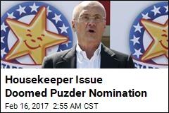 Housekeeper Issue Doomed Puzder Nomination