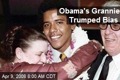 Obama's Grannie Trumped Bias