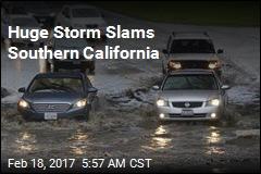 Huge Storm Slams Southern California