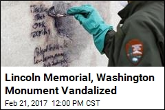 Lincoln Memorial, Washington Monument Vandalized