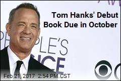 Tom Hanks' Debut Book Due in October