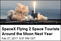 SpaceX Flying 2 Tourists to Space Next Year
