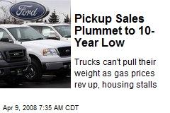 Pickup Sales Plummet to 10-Year Low
